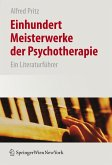 Einhundert Meisterwerke der Psychotherapie (eBook, PDF)
