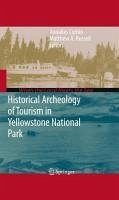 Historical Archeology of Tourism in Yellowstone National Park (eBook, PDF)