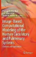 Image-Based Computational Modeling of the Human Circulatory and Pulmonary Systems (eBook, PDF)