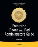 Enterprise iPhone and iPad Administrator's Guide (eBook, PDF)