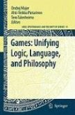 Games: Unifying Logic, Language, and Philosophy (eBook, PDF)