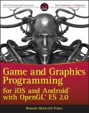 Game and Graphics Programming for iOS and Android with OpenGL ES 2.0 (eBook, ePUB)