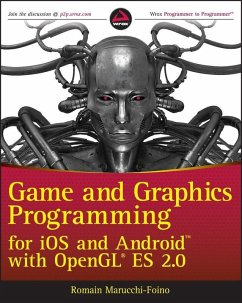 Game and Graphics Programming for iOS and Android with OpenGL ES 2.0 (eBook, ePUB) - Marucchi-Foino, Romain