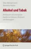 Alkohol und Tabak, Medizinische und Soziologische Aspekte von Gebrauch, Missbrauch und Abhängigkeit (eBook, PDF)