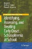 Identifying, Assessing, and Treating Early Onset Schizophrenia at School (eBook, PDF)