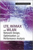 LTE, WiMAX and WLAN Network Design, Optimization and Performance Analysis (eBook, ePUB)