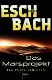 Das ferne Leuchten / Marsprojekt Bd.1 (eBook, ePUB)