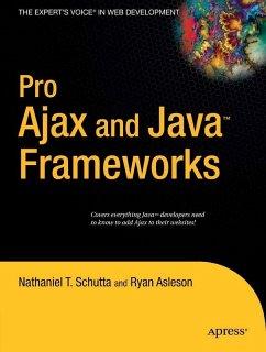 Pro Ajax and Java(TM) Frameworks (eBook, PDF) - Schutta, Nathaniel T.; Asleson, Ryan