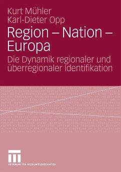 Region - Nation - Europa (eBook, PDF) - Opp, Karl-Dieter; Mühler, Kurt