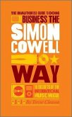 The Unauthorized Guide to Doing Business the Simon Cowell Way (eBook, ePUB)