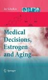 Medical Decisions, Estrogen and Aging (eBook, PDF)