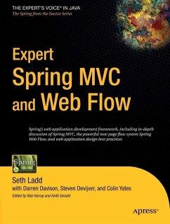 Expert Spring MVC and Web Flow (eBook, PDF) - Yates, Colin; Davison, Darren; Ladd, Seth; Devijver, Steven
