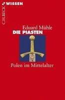 Die Piasten (eBook, ePUB) - Mühle, Eduard