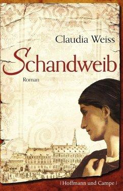 Schandweib (eBook, ePUB) - Weiss, Claudia