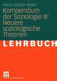 Kompendium der Soziologie III: Neuere soziologische Theorien (eBook, PDF)