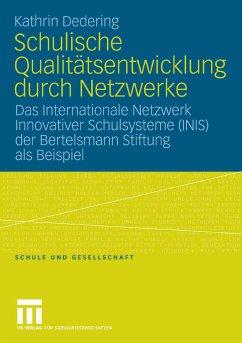 Schulische Qualitätsentwicklung durch Netzwerke (eBook, PDF) - Dedering, Kathrin