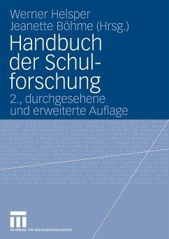 Handbuch der Schulforschung (eBook, PDF) - Böhme, Jeanette; Helsper, Werner