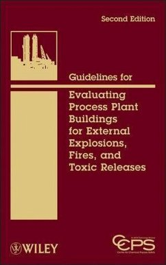 Guidelines for Evaluating Process Plant Buildings for External Explosions, Fires, and Toxic Releases (eBook, ePUB)