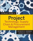 The Wiley Guide to Project Technology, Supply Chain, and Procurement Management (eBook, ePUB)