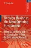 Decision Making in the Manufacturing Environment (eBook, PDF)