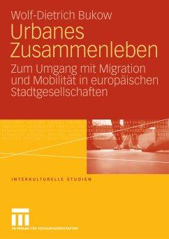 Urbanes Zusammenleben (eBook, PDF) - Bukow, Wolf-Dietrich
