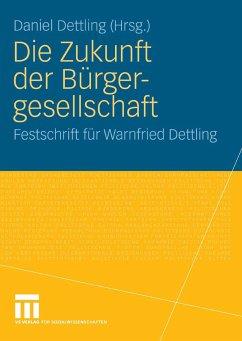 Die Zukunft der Bürgergesellschaft (eBook, PDF) - Dettling, Daniel