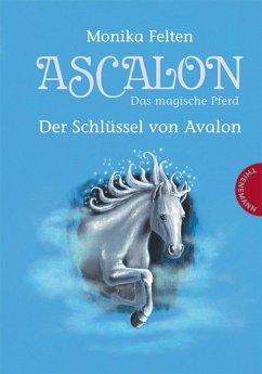 Ascalon - Das magische Pferd 3: Der Schlüssel von Avalon