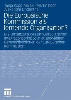 Die Europäische Kommission als lernende Organisation? (eBook, PDF) - Kopp-Malek, Tanja; Koch, Martin; Lindenthal, Alexandra