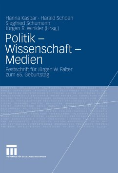 Politik - Wissenschaft - Medien (eBook, PDF) - Schoen, Harald; Winkler, Jürgen R.; Schumann, Siegfried; Kaspar, Hanna