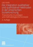 Die Integration qualitativer und quantitativer Methoden in der empirischen Sozialforschung (eBook, PDF)