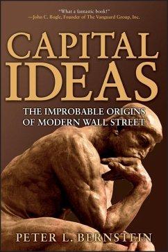 Capital Ideas (eBook, ePUB) - Bernstein, Peter L.