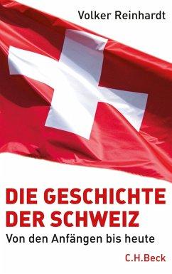 Die Geschichte der Schweiz (eBook, ePUB) - Reinhardt, Volker