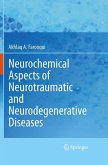Neurochemical Aspects of Neurotraumatic and Neurodegenerative Diseases (eBook, PDF)