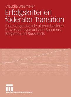 Erfolgskriterien föderaler Transition (eBook, PDF) - Wasmeier, Claudia