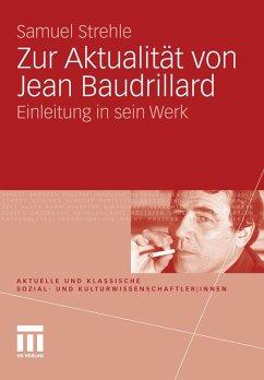 Zur Aktualität von Jean Baudrillard (eBook, PDF) - Strehle, Samuel