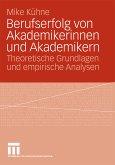 Berufserfolg von Akademikerinnen und Akademikern (eBook, PDF)