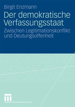 Der demokratische Verfassungsstaat (eBook, PDF) - Enzmann, Birgit