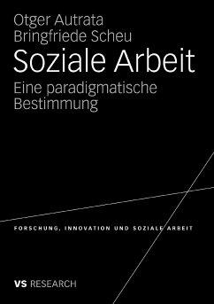 Soziale Arbeit (eBook, PDF) - Autrata, Otger; Scheu, Bringfriede