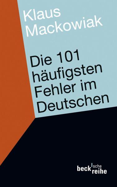 Die 101 häufigsten Fehler im Deutschen (eBook, ePUB) - Mackowiak, Klaus