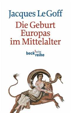 Die Geburt Europas im Mittelalter (eBook, ePUB) - Le Goff, Jacques