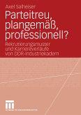 Parteitreu, plangemäß, professionell? (eBook, PDF)