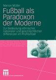 Fußball als Paradoxon der Moderne (eBook, PDF)