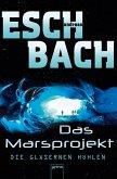 Die gläsernen Höhlen / Marsprojekt Bd.3 (eBook, ePUB)