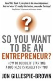 So You Want To Be An Entrepreneur? (eBook, ePUB)