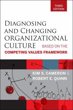 Diagnosing and Changing Organizational Culture (eBook, ePUB) - Cameron, Kim S.; Quinn, Robert E.