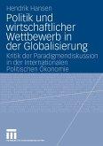 Politik und wirtschaftlicher Wettbewerb in der Globalisierung (eBook, PDF)