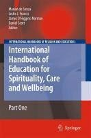International Handbook of Education for Spirituality, Care and Wellbeing (eBook, PDF)