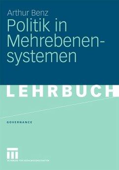 Politik in Mehrebenensystemen (eBook, PDF) - Benz, Arthur
