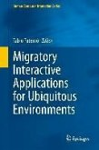 Migratory Interactive Applications for Ubiquitous Environments (eBook, PDF)