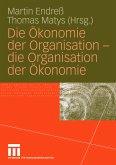 Die Ökonomie der Organisation - die Organisation der Ökonomie (eBook, PDF)